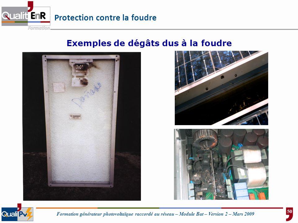 Formation générateur photovoltaïque raccordé au réseau – Module Bat – Version 2 – Mars 2009 Protection contre la foudre Exemples de dégâts dus à la fo