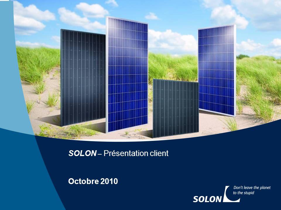 1 SOLON – Présentation client Octobre 2010