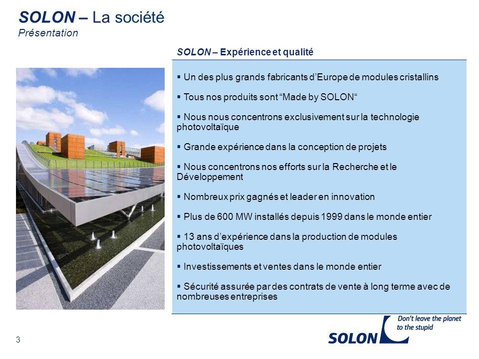4 Capacité de production totale de 440 MW en Europe et aux Etats-Unis SOLON – La société Capacité de production annuelle 2010