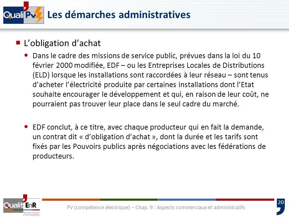 20 Les démarches administratives Lobligation dachat Dans le cadre des missions de service public, prévues dans la loi du 10 février 2000 modifiée, EDF