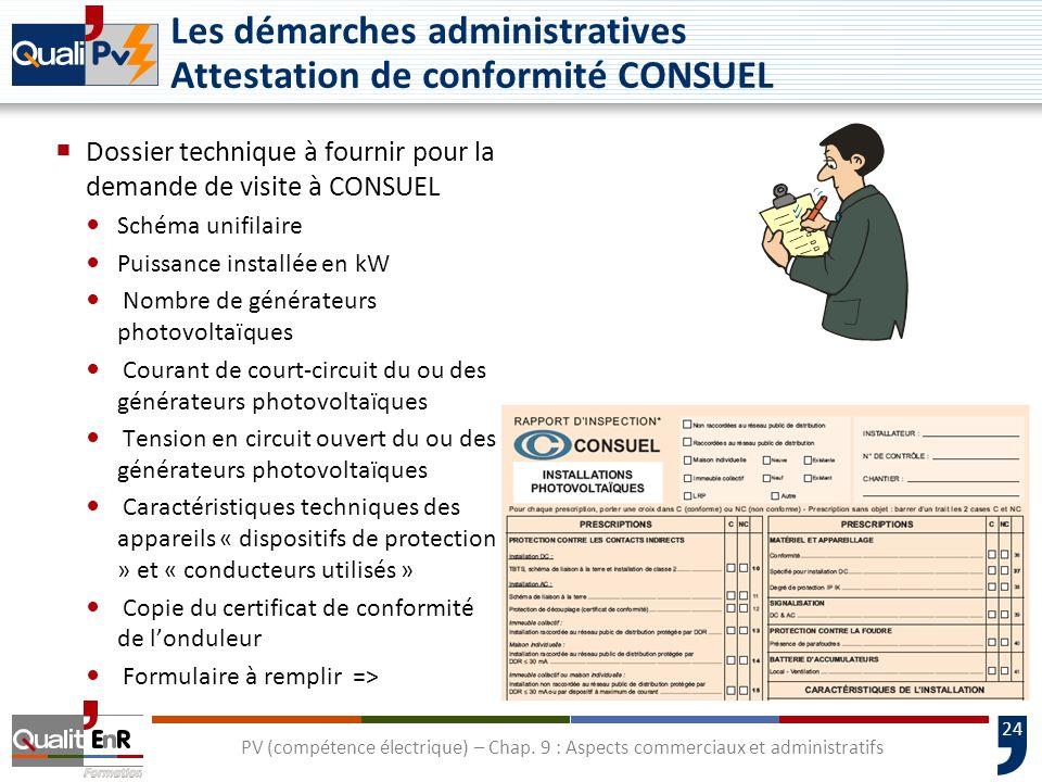 24 Les démarches administratives Attestation de conformité CONSUEL Dossier technique à fournir pour la demande de visite à CONSUEL Schéma unifilaire P