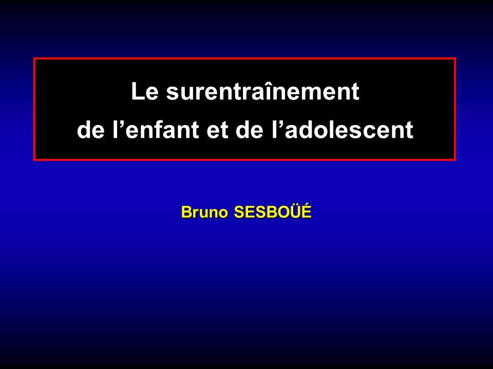 Le surentraînement de lenfant et de ladolescent Bruno SESBOÜÉ