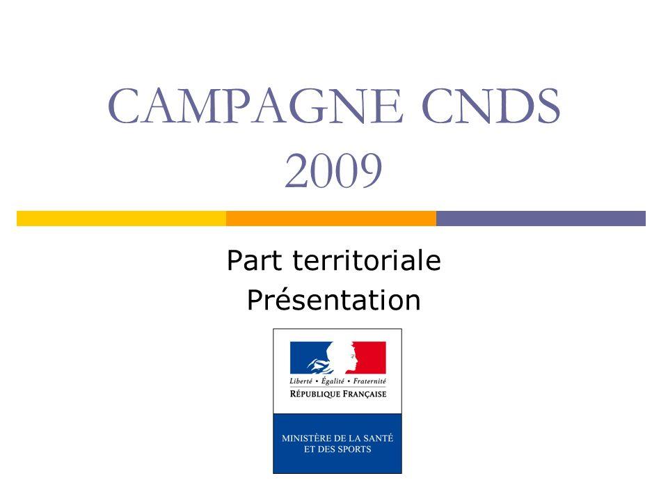 CAMPAGNE CNDS 2009 Part territoriale Présentation