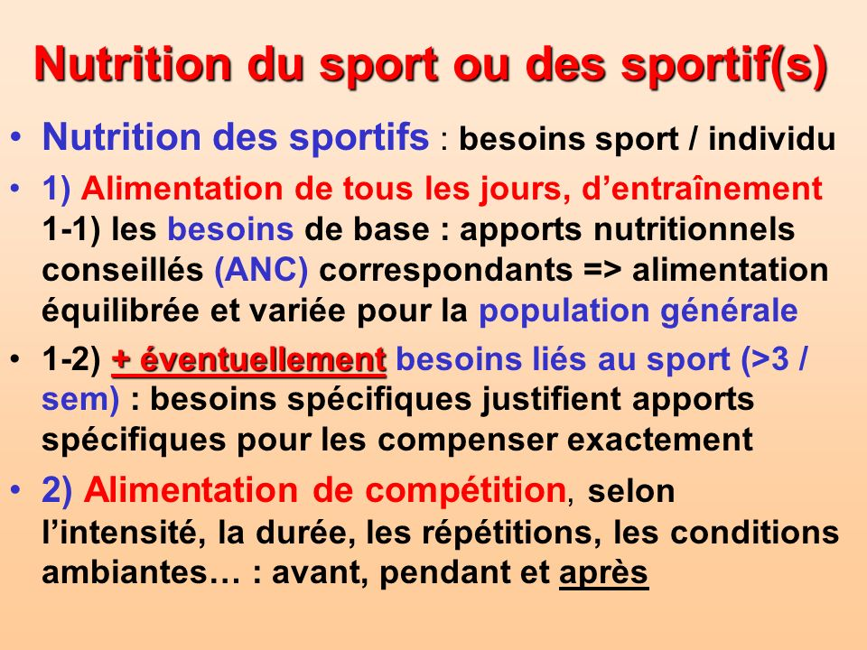 Nutrition du sport ou des sportif(s) Nutrition des sportifs : besoins sport / individu 1) Alimentation de tous les jours, dentraînement 1-1) les besoi