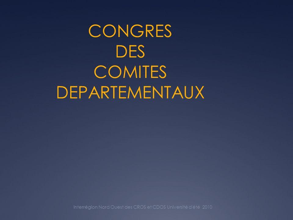 CONGRES DES COMITES DEPARTEMENTAUX Interrégion Nord Ouest des CROS et CDOS Université d été 2010