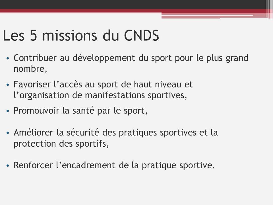 Les 5 missions du CNDS Contribuer au développement du sport pour le plus grand nombre, Favoriser laccès au sport de haut niveau et lorganisation de ma