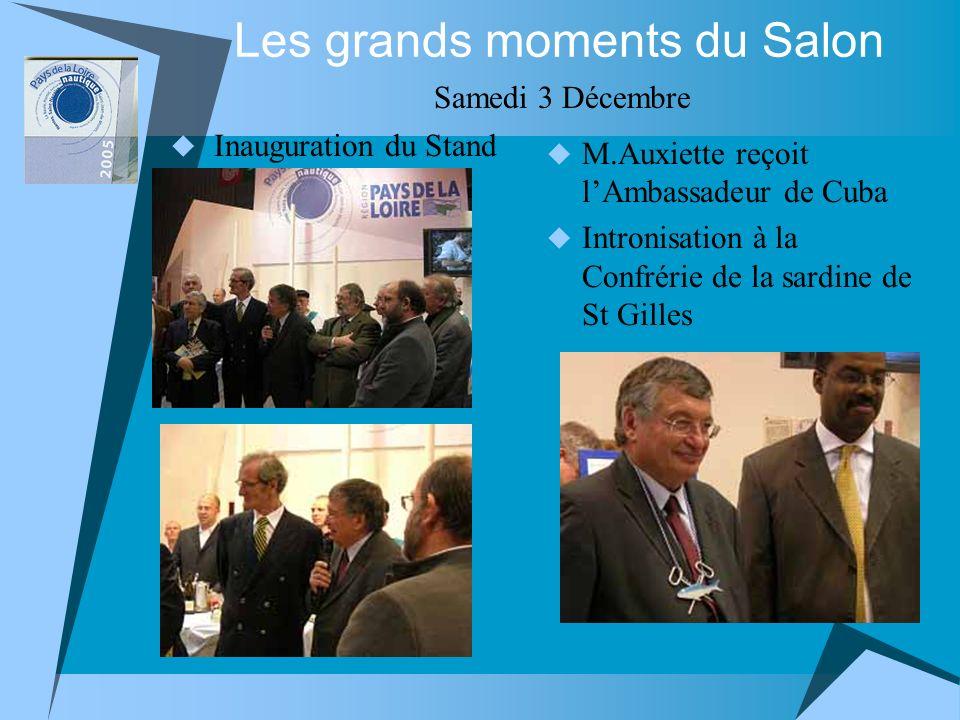 Les grands moments du Salon Inauguration du Stand Samedi 3 Décembre M.Auxiette reçoit lAmbassadeur de Cuba Intronisation à la Confrérie de la sardine