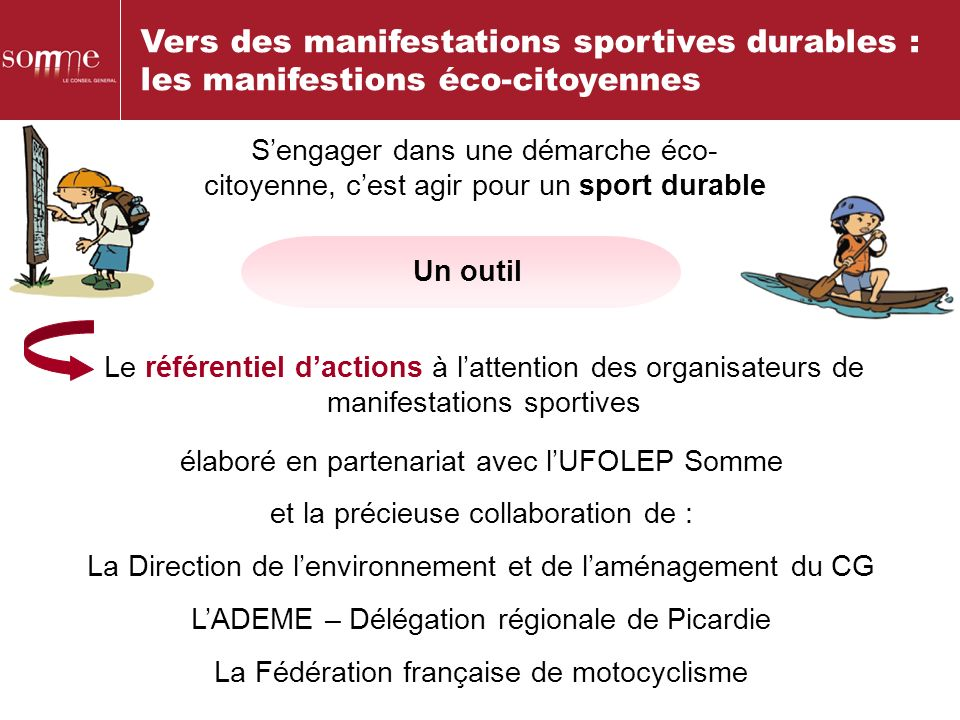 Le référentiel dactions à lattention des organisateurs de manifestations sportives Un outil élaboré en partenariat avec lUFOLEP Somme et la précieuse