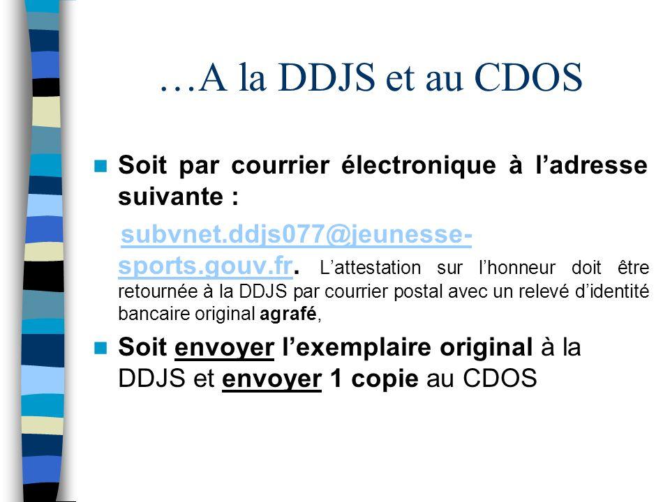 …A la DDJS et au CDOS Soit par courrier électronique à ladresse suivante : subvnet.ddjs077@jeunesse- sports.gouv.fr.