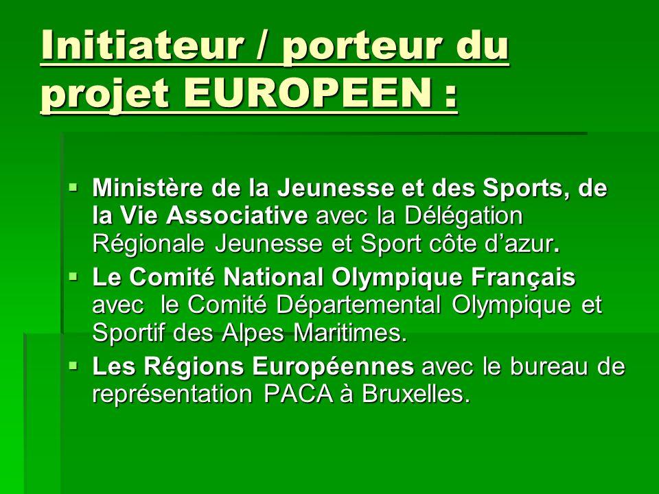 Initiateur / porteur du projet EUROPEEN : Ministère de la Jeunesse et des Sports, de la Vie Associative avec la Délégation Régionale Jeunesse et Sport
