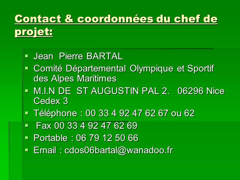 Contact & coordonnées du chef de projet: Jean Pierre BARTAL Jean Pierre BARTAL Comité Départemental Olympique et Sportif des Alpes Maritimes Comité Dé