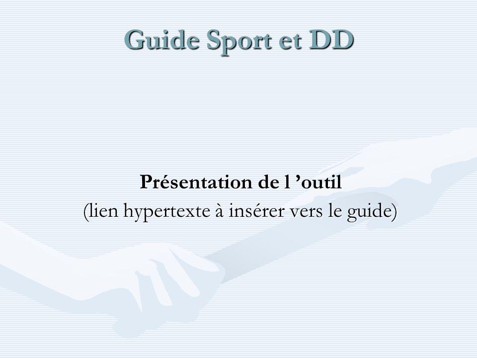 Guide Sport et DD Présentation de l outil (lien hypertexte à insérer vers le guide)