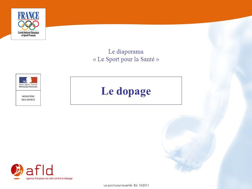 Le sport pour la santé - Ed. 10/2011 Le dopage Le diaporama « Le Sport pour la Santé »