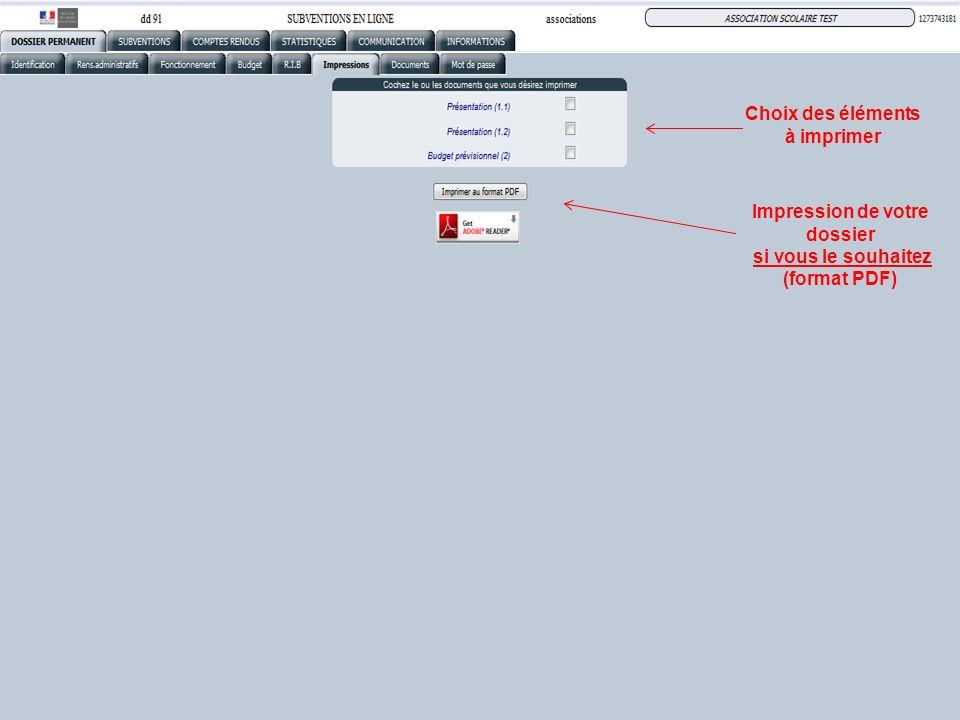 Impression de votre dossier si vous le souhaitez (format PDF) Choix des éléments à imprimer