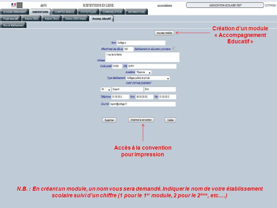 Création dun module « Accompagnement Educatif » Accès à la convention pour impression N.B. : En créant un module, un nom vous sera demandé. Indiquer l