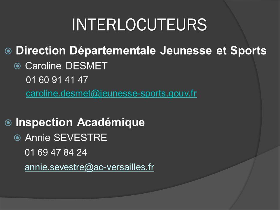 INTERLOCUTEURS Direction Départementale Jeunesse et Sports Caroline DESMET 01 60 91 41 47 caroline.desmet@jeunesse-sports.gouv.fr Inspection Académiqu