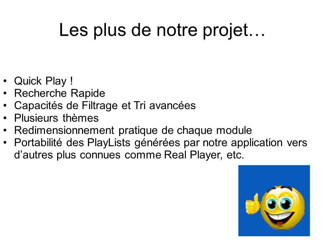 Les plus de notre projet… Quick Play .
