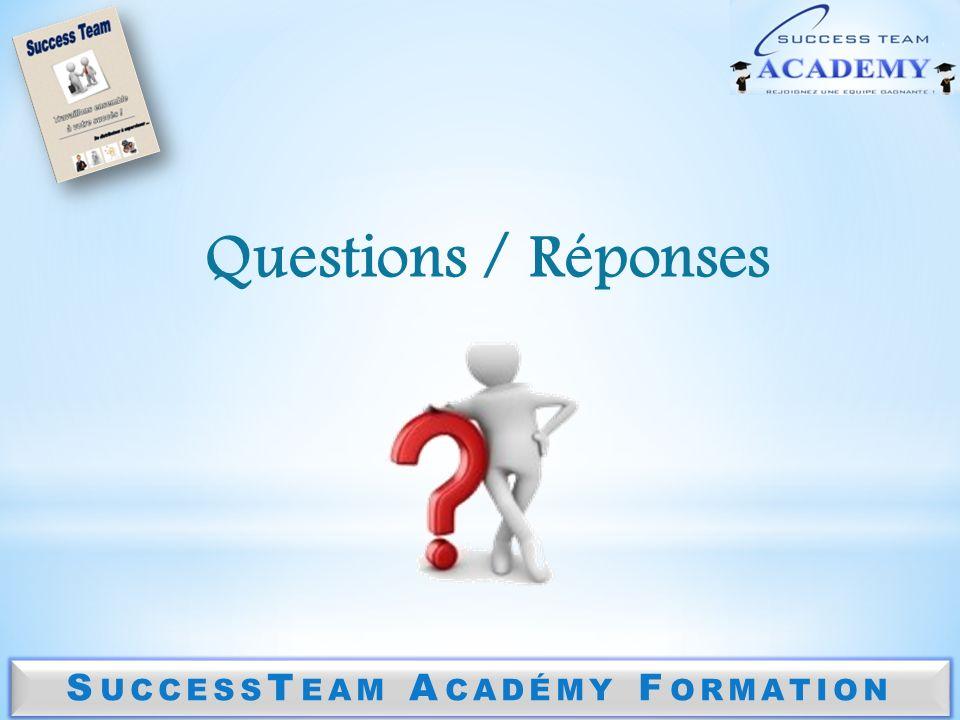S UCCESS T EAM A CADÉMY F ORMATION Questions / Réponses