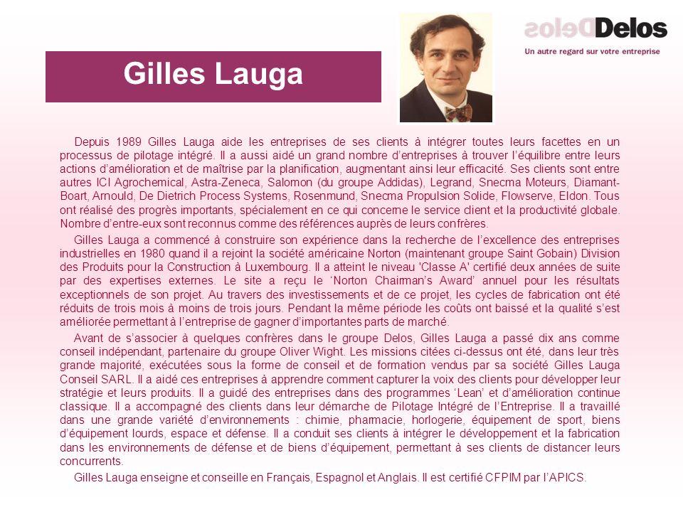 Depuis 1989 Gilles Lauga aide les entreprises de ses clients à intégrer toutes leurs facettes en un processus de pilotage intégré. Il a aussi aidé un