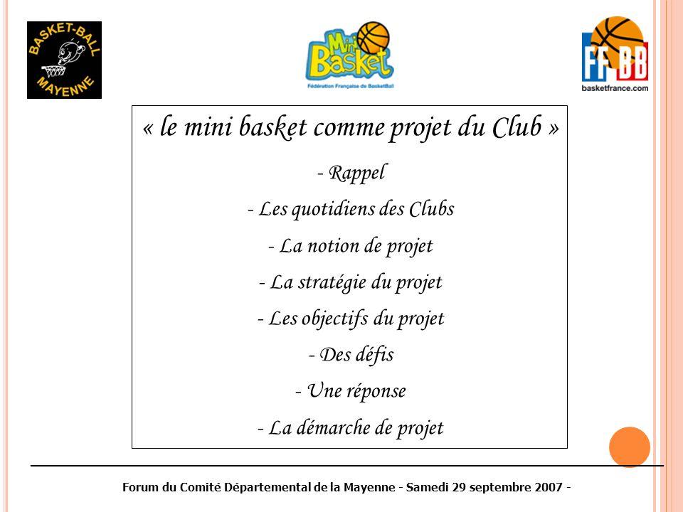 ________________________________________________________________________________________ Forum du Comité Départemental de la Mayenne - Samedi 29 septembre 2007 - R APPEL : - Loi de 1901 - Capacité pour des individus de se regrouper, sorganiser, unir leurs efforts pour atteindre un but commun dans le respect des lois (des règlements) …..