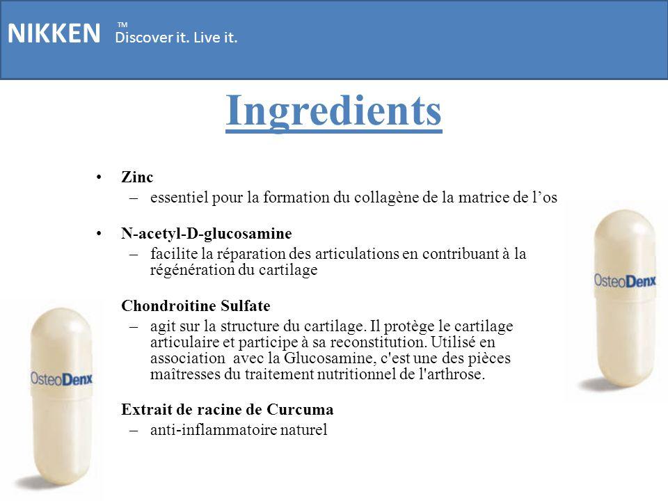 NIKKEN Discover it. Live it. TM Zinc –essentiel pour la formation du collagène de la matrice de los N-acetyl-D-glucosamine –facilite la réparation des