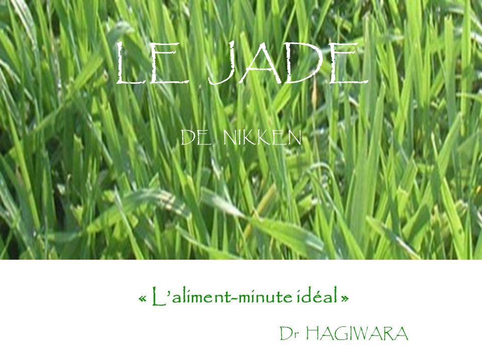 LE JADE DE NIKKEN « Laliment-minute idéal » Dr HAGIWARA
