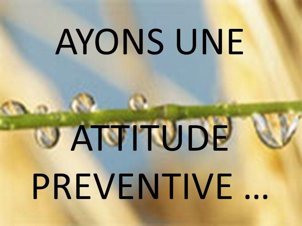AYONS UNE ATTITUDE PREVENTIVE …