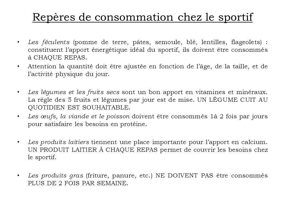 Repères de consommation chez le sportif Les féculents (pomme de terre, pâtes, semoule, blé, lentilles, flageolets) : constituent lapport énergétique i