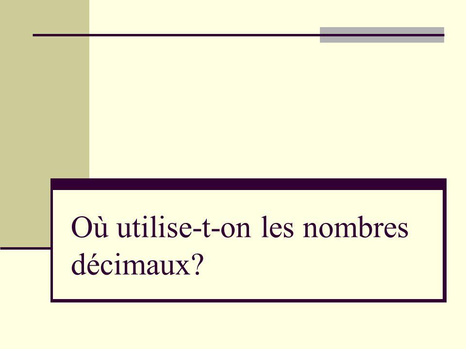 Où utilise-t-on les nombres décimaux?