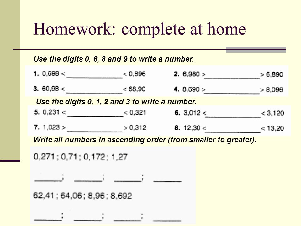 Homework: complete at home Use the digits 0, 6, 8 and 9 to write a number.