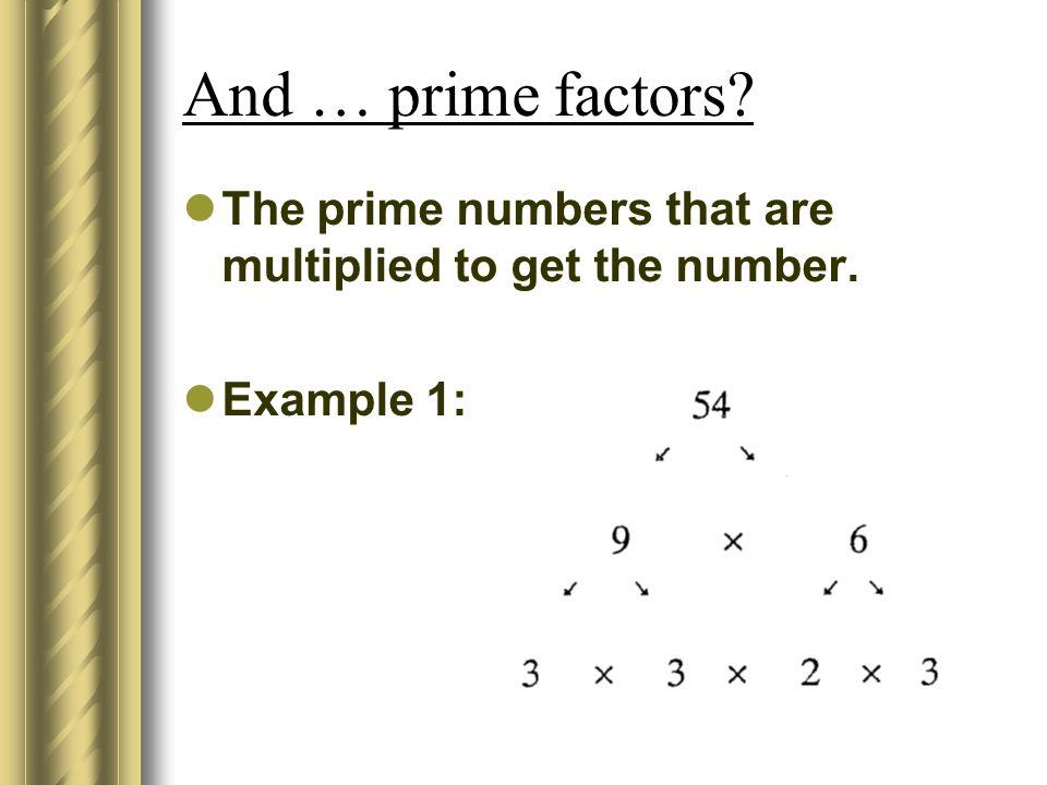 4) Complète les arbres de facteurs suivants: