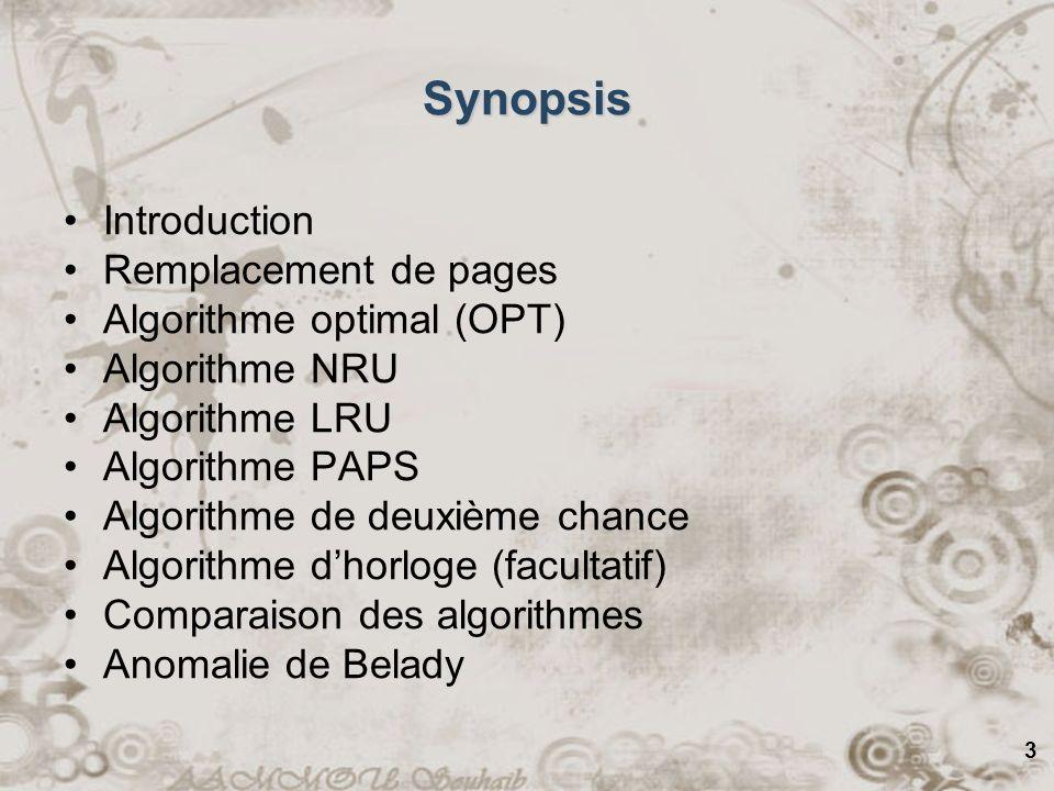 24 Algorithme PAPS Les premières pages amenées en mémoire sont souvent utiles pendant toute lexécution dun processus.