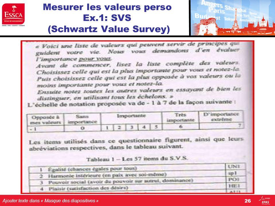 Ajouter texte dans « Masque des diapositives » Mesurer les valeurs perso Ex.1: SVS (Schwartz Value Survey) 26