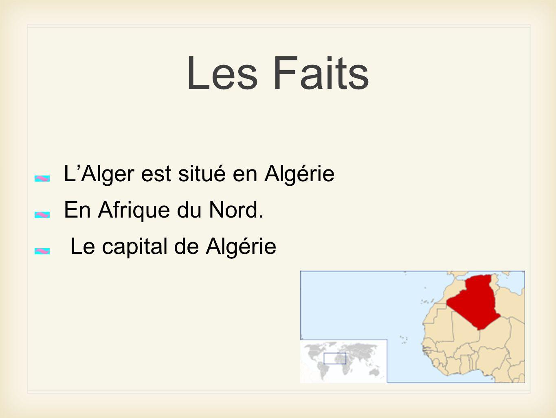 La Information La population du Alger est 1.519.570 depuis 2005 La devise du Algérie est le Dinar.
