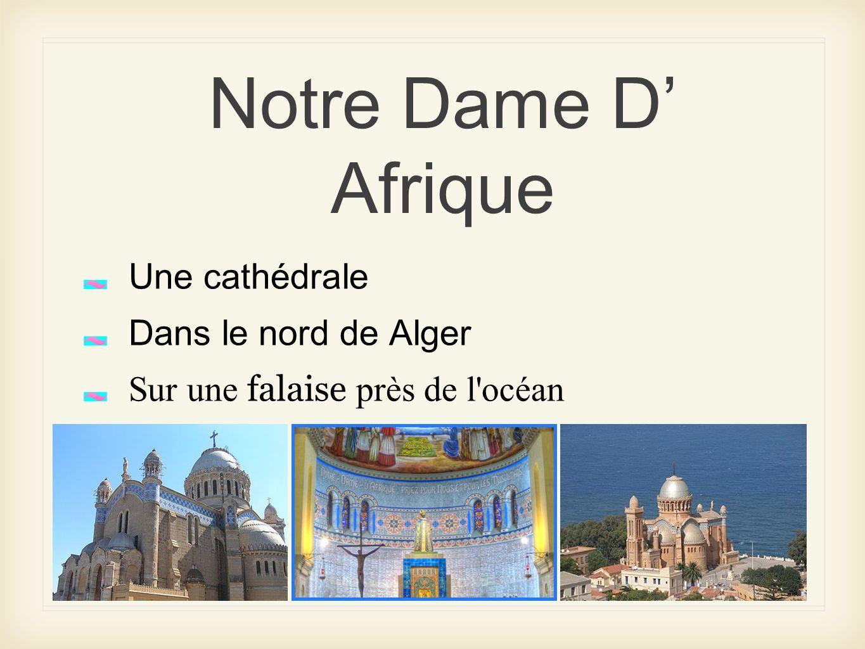 Notre Dame D Afrique Une cathédrale Dans le nord de Alger Sur une falaise près de l'océan