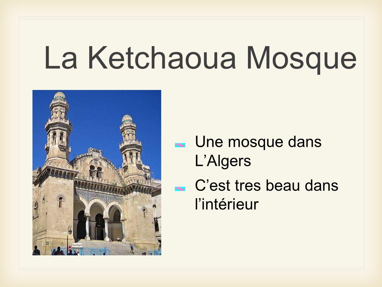 La Ketchaoua Mosque Une mosque dans LAlgers Cest tres beau dans lintérieur