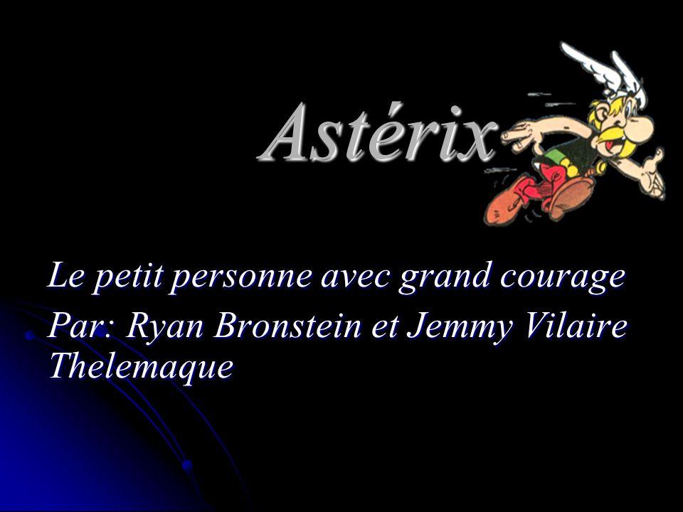Astérix Le petit personne avec grand courage Par: Ryan Bronstein et Jemmy Vilaire Thelemaque