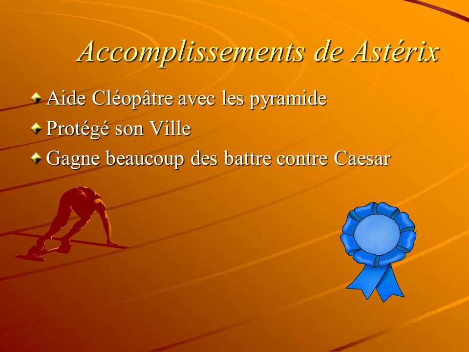 Accomplissements de Astérix Aide Cléopâtre avec les pyramide Protégé son Ville Gagne beaucoup des battre contre Caesar