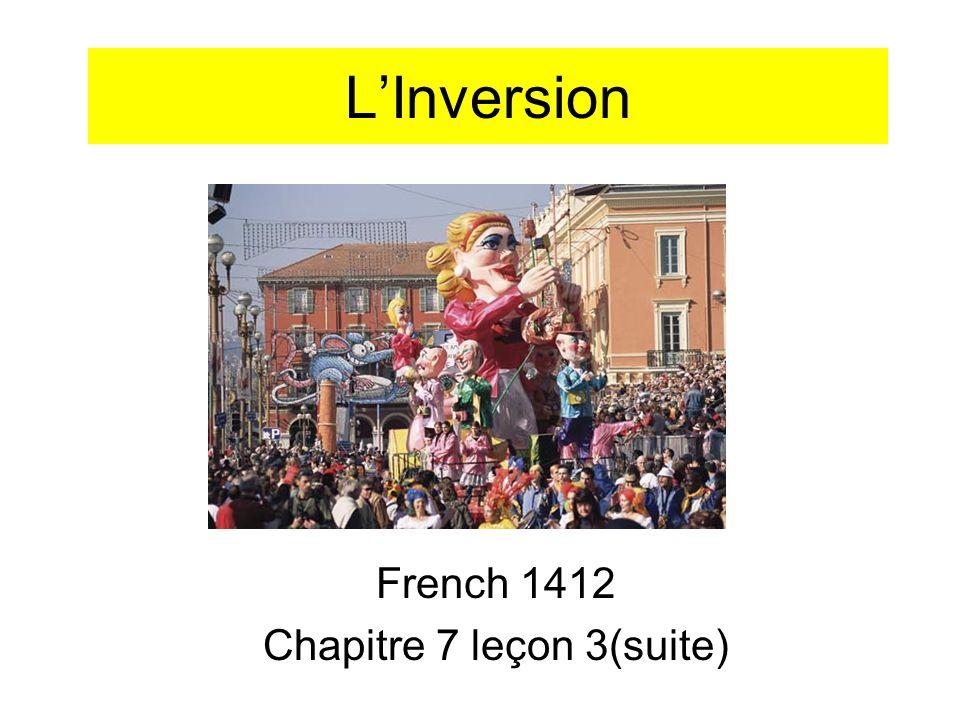 LInversion French 1412 Chapitre 7 leçon 3(suite)
