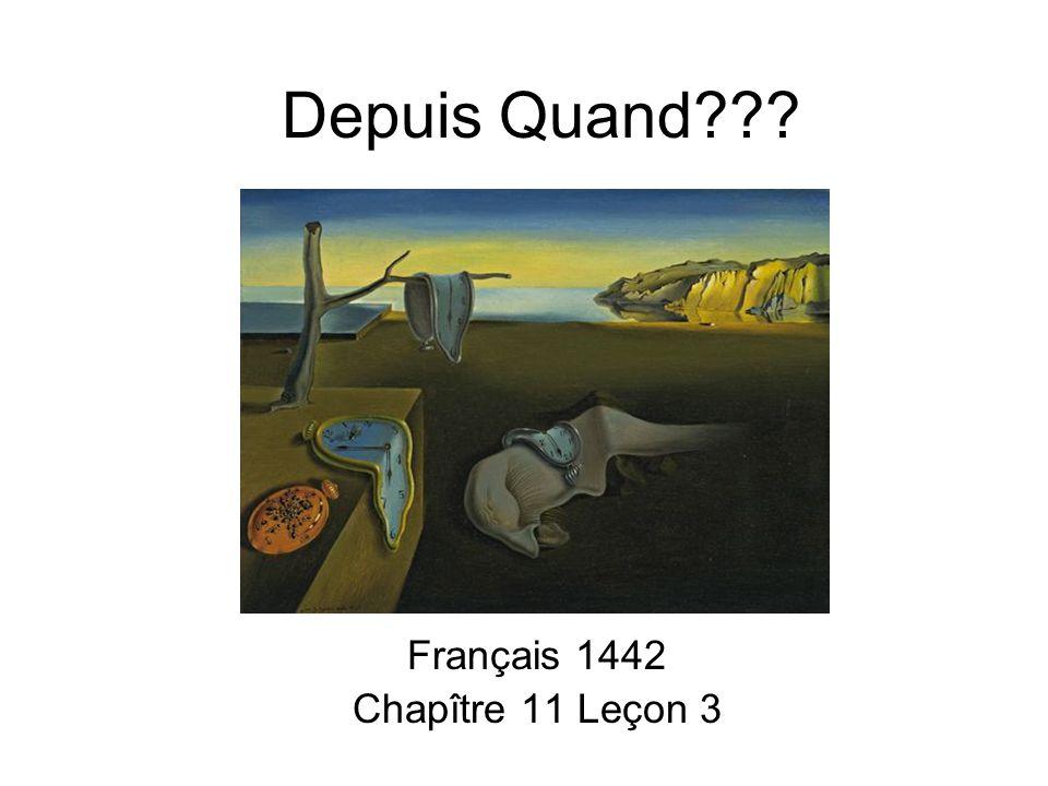 Depuis Quand??? Français 1442 Chapître 11 Leçon 3