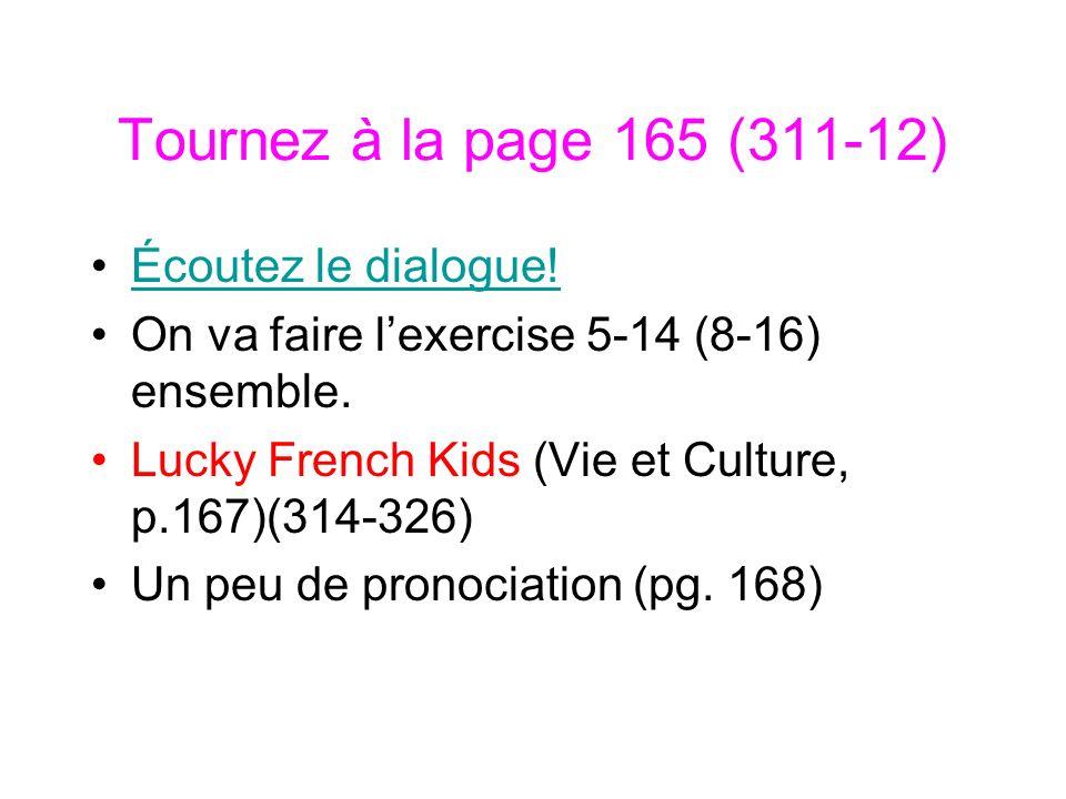 Tournez à la page 165 (311-12) Écoutez le dialogue.