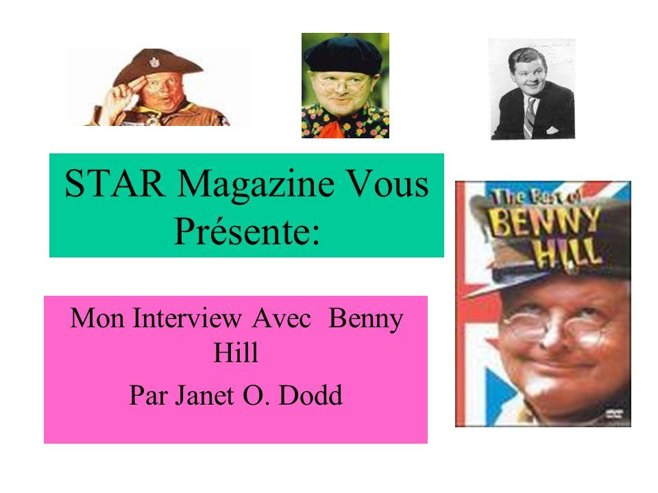 STAR Magazine Vous Présente: Mon Interview Avec Benny Hill Par Janet O. Dodd