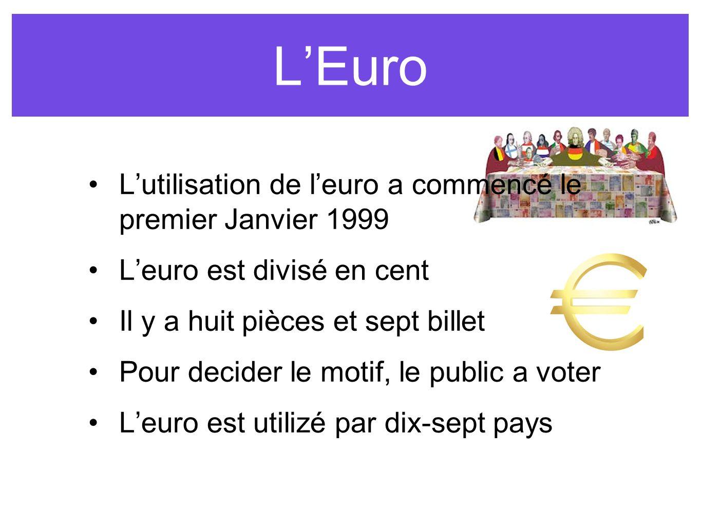 LEuro Lutilisation de leuro a commencé le premier Janvier 1999 Leuro est divisé en cent Il y a huit pièces et sept billet Pour decider le motif, le public a voter Leuro est utilizé par dix-sept pays
