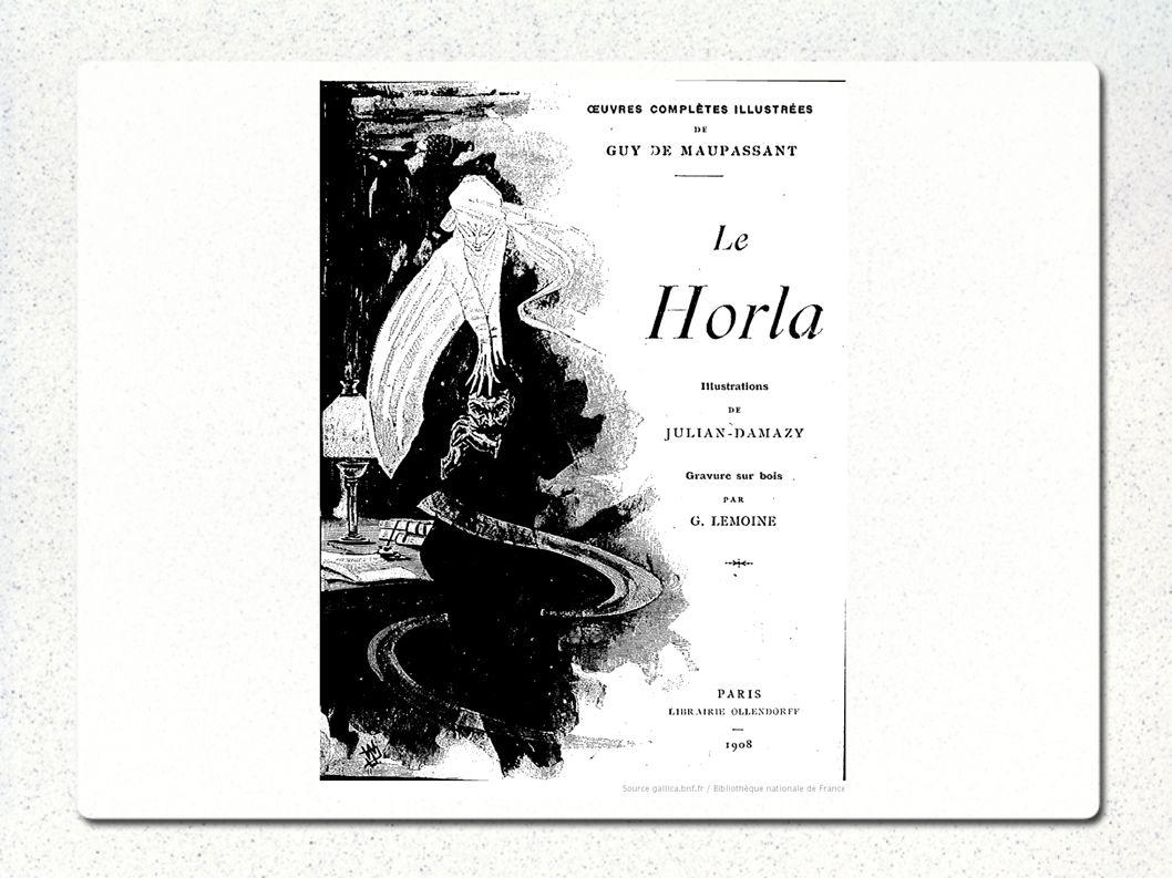 Écrit en 1887 par Guy de Maupassant Une nouvelle d horreur Écrit comme un journal intime Inspiration pour L Appel de Cthulhu par H.P.