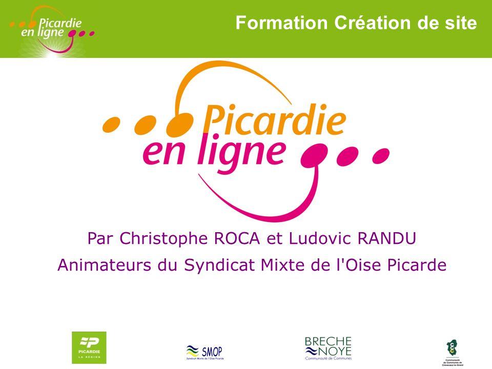 LOGO 27/11/2007 Par Christophe ROCA et Ludovic RANDU Animateurs du Syndicat Mixte de l'Oise Picarde Formation Création de site