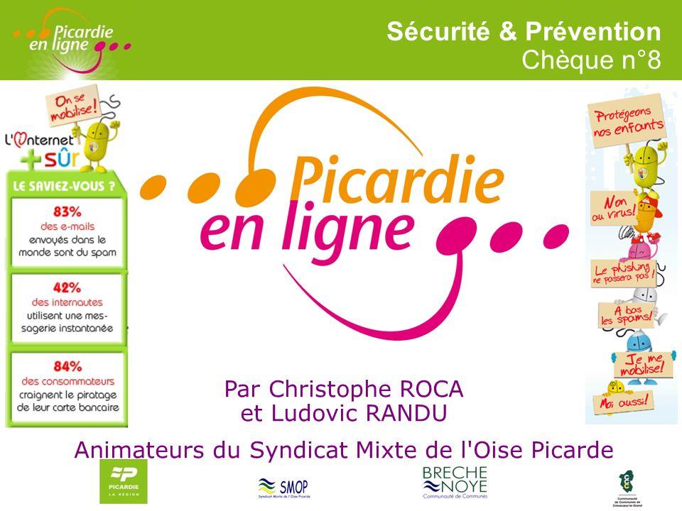 LOGO 27/11/2007 Par Christophe ROCA et Ludovic RANDU Animateurs du Syndicat Mixte de l'Oise Picarde Sécurité & Prévention Chèque n°8