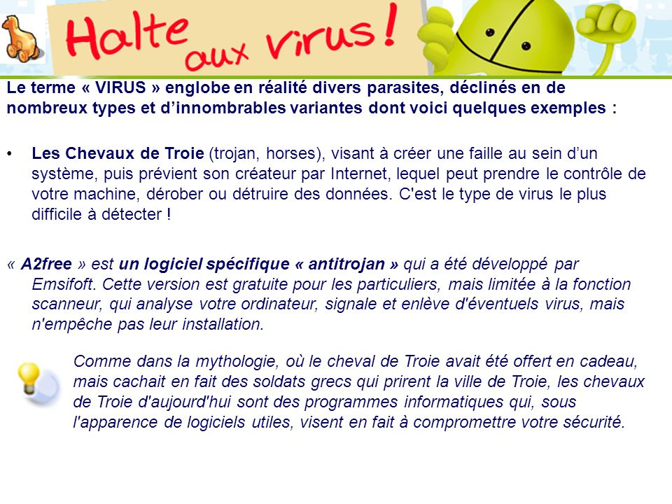 LOGO 27/11/2007 Le terme « VIRUS » englobe en réalité divers parasites, déclinés en de nombreux types et dinnombrables variantes dont voici quelques e