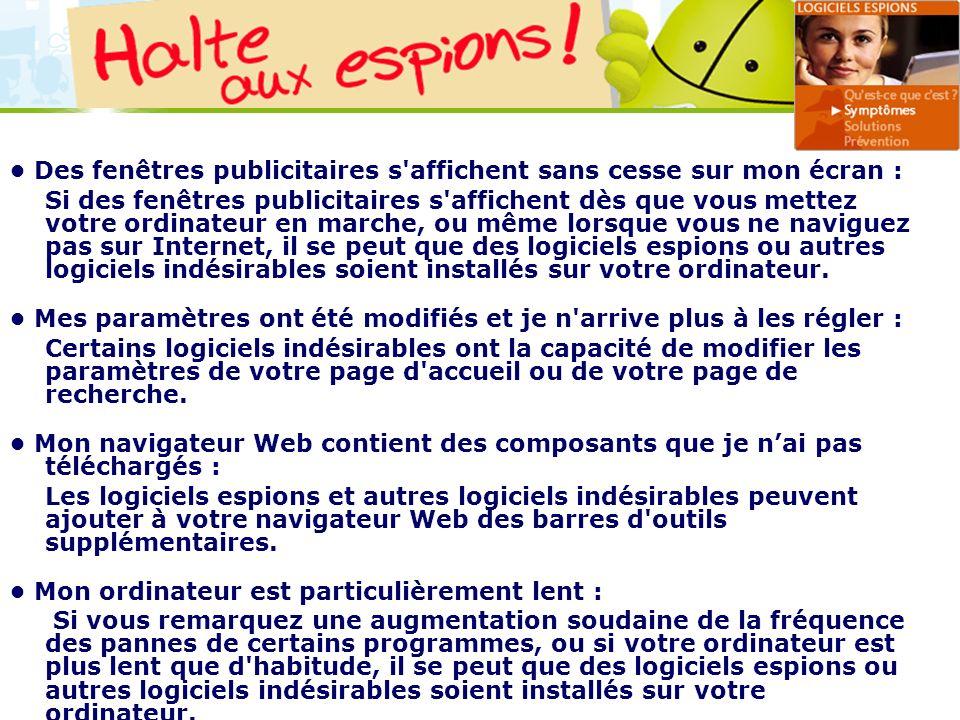 LOGO 27/11/2007 Des fenêtres publicitaires s'affichent sans cesse sur mon écran : Si des fenêtres publicitaires s'affichent dès que vous mettez votre