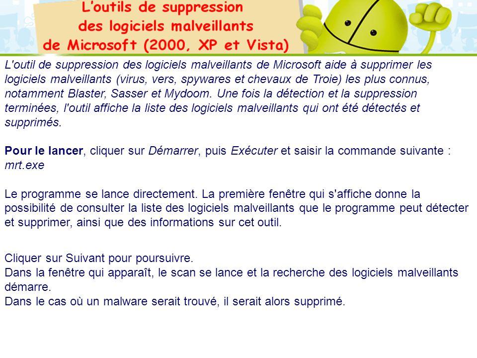 LOGO 27/11/2007 L'outil de suppression des logiciels malveillants de Microsoft aide à supprimer les logiciels malveillants (virus, vers, spywares et c