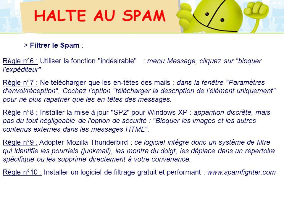 LOGO 27/11/2007 > Filtrer le Spam : Règle n°6 : Utiliser la fonction